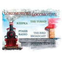Lokomotywa Locomotive, Rzepka The Turnip, Ptasie Radio The Bird Broadcast