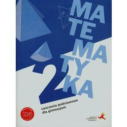 Matematyka 2. Ćwiczenia Podstawowe Dla Gimnazjum (opr. miękka)