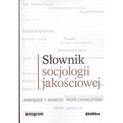 SŁOWNIK SOCJOLOGII JAKOŚCIOWEJ (opr. miękka)