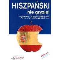 Hiszpański Nie Gryzie! + Audio Cd (opr. miękka)