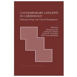 Contemporary Concepts in Cardiology Pathophysiology and Clinical Management