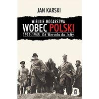 Wielkie mocarstwa wobec Polski 1919-1945 - TYSIĄCE PRODUKTÓW W ATRAKCYJNYCH CENACH