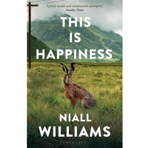 THIS IS HAPPINESS Williams, Niall