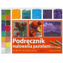 Podręcznik malowania pastelami (opr. twarda)