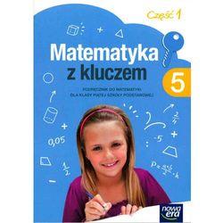 Matematyka z kluczem. Klasa 5. Szkoła podst. Matematyka. Podręcznik. Część 1 + zakładka do książki GRATIS