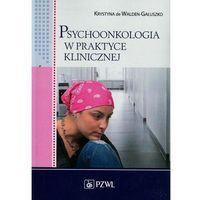 Psychoonkologia w praktyce klinicznej (opr. miękka)