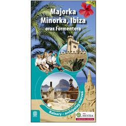 Majorka, Minorka, Ibiza oraz Formentera. Archipelag marzeń. Wydanie 1 (opr. miękka)