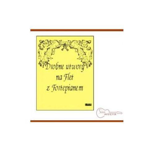 Drobne utwory na flet z fortepianem, J. Krakowska (opr. miękka)