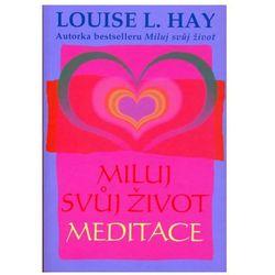 Miluj svůj život - meditace