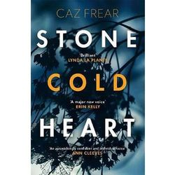 Stone Cold Heart: the addictive new thriller from the author of Sweet Little Lies Frear, Caz