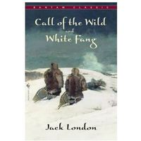 Call of the Wild; and, White Fang