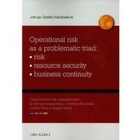 Operational risk as a problematic triad: risk - resource security - business continuity (opr. miękka)