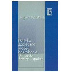 Polityka społeczna wobec bezrobocia w Trzeciej Rzeczypospolitej (opr. miękka)