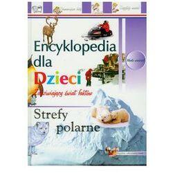Strefy polarne Encyklopedia dla dzieci