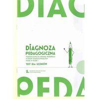 Diagnoza pedagogiczna. Klasa 1, edukacja wczesnoszkolna. Test dla uczniów (opr. broszurowa)