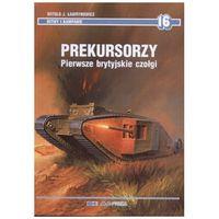 Prekursorzy. Pierwsze brytyjskie czołgi (opr. twarda)