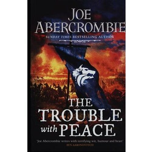 The Trouble With Peace Joe Abercrombie