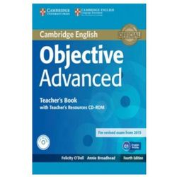 Objective Advanced 4ed Teacher's Book with Teacher's Resources Audio CD/CD-ROM egzamin 2015 (opr. miękka)